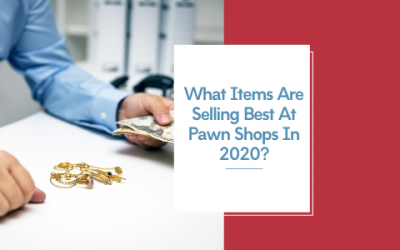 What Items Are Selling Best At Pawn Shops In 2020?