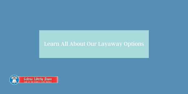 Learn All About Our Layaway Options